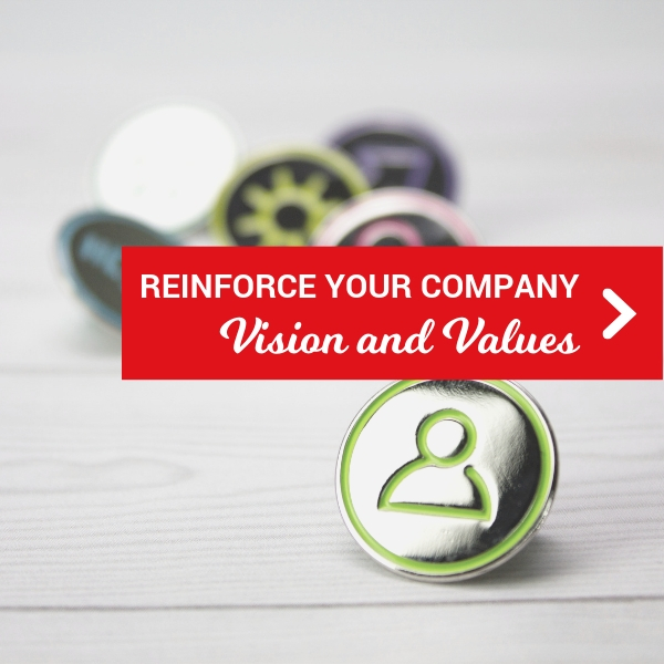 Reinforce your vision and values.